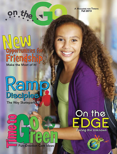 On the Go: A Magazine for Tweens Fall 2013
