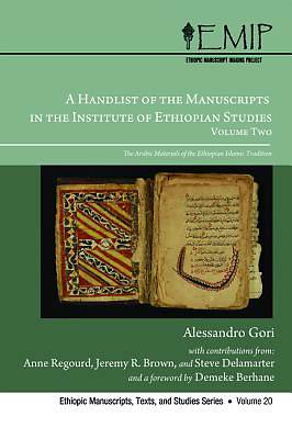 A Handlist of the Manuscripts in the Institute of Ethiopian Studies, Volume Two