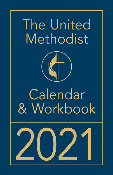 The United Methodist Calendar & Workbook 2021