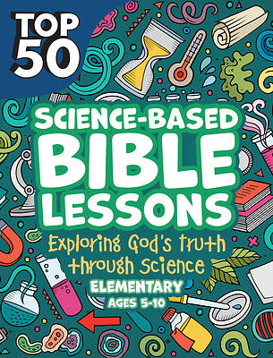 Picture of Science Based Bible Lessons: Exploring God's Truth Through Science, Ages 5-10