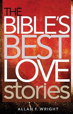 The Bibles Best Love Stories