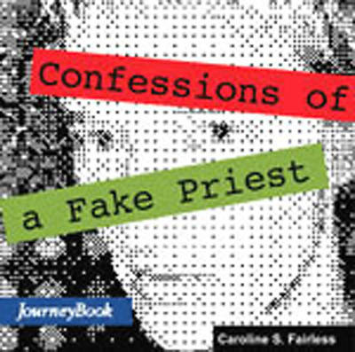 Confessions of a Fake Priest