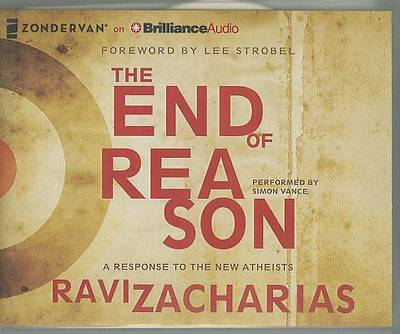 The End of Reason: A Response to the New Atheists Audiobook