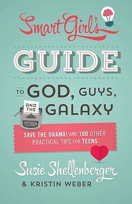 The Smart Girls Guide to God, Guys, and the Galaxy