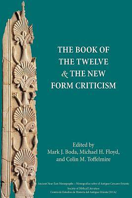 Picture of The Book of the Twelve and the New Form Criticism