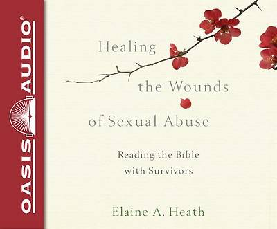 Picture of Healing the Wounds of Sexual Abuse (Library Edition)