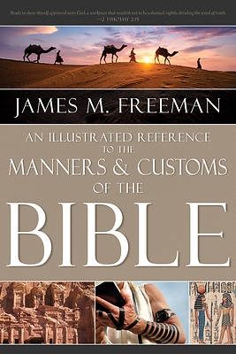 Picture of An Illustrated Reference to Manners & Customs of the Bible