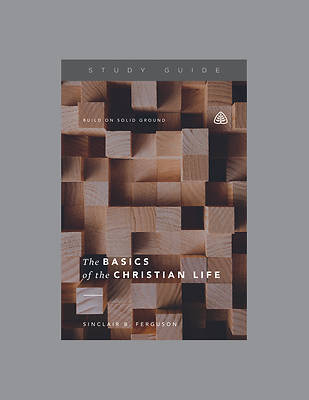 Picture of The Basics of the Christian Life