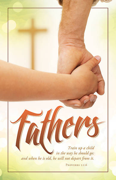Fathers Day Bulletin Proverbs 22:6 Regular (Package of 100)
