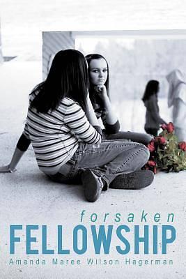 Picture of Forsaken Fellowship