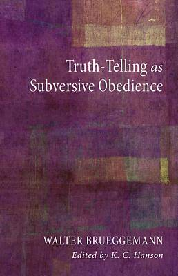 Picture of Truth-Telling as Subversive Obedience