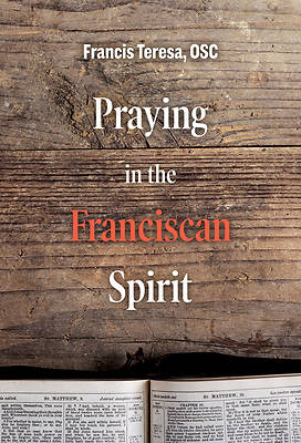 Picture of Praying in the Franciscan Spirit