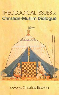 Picture of Theological Issues in Christian-Muslim Dialogue
