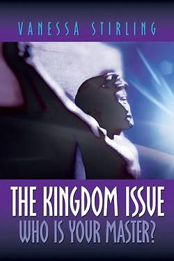 The Kingdom Issue-Who Is Your Master?