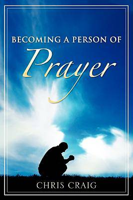 Picture of Becoming a Person of Prayer