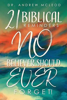 Picture of Twenty-one Biblical Reminders NO Believer Should EVER Forget!
