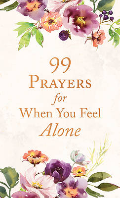 Picture of 99 Prayers for When You Feel Alone