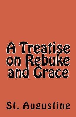 Picture of A Treatise on Rebuke and Grace