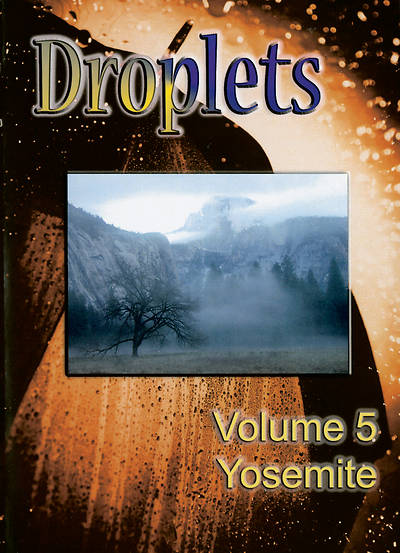 Droplets Volume 5, Yosemite