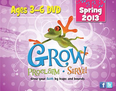Grow, Proclaim, Serve! Ages 3-6 DVD Spring 2013