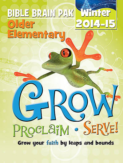 Grow, Proclaim, Serve! Older Elementary Bible Brain Pak Winter 2014-15