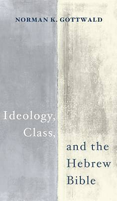 Picture of Ideology, Class, and the Hebrew Bible