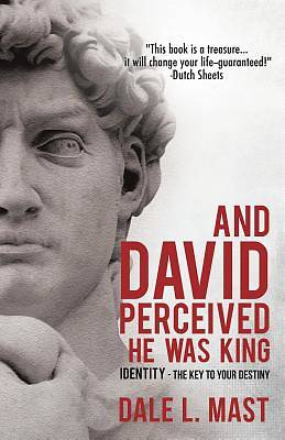 Picture of And David Perceived He Was King