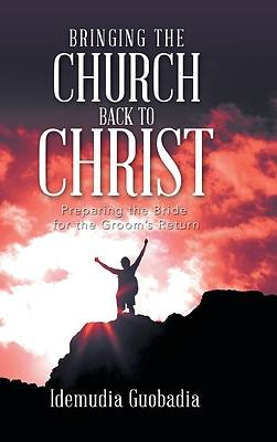 Picture of Bringing the Church Back to Christ