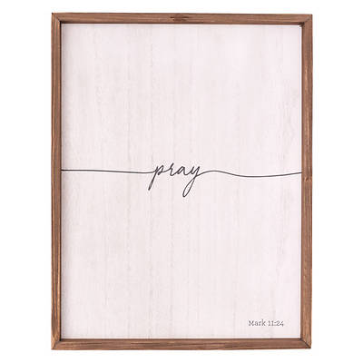 Wall Plaque - Pray - Mark 11:24