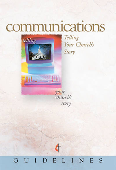 Guidelines for Leading Your Congregation 2009-2012 - Communications