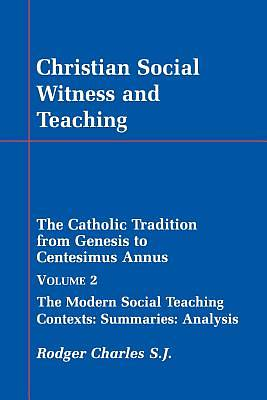 Picture of Christian Social Witness and Teaching Vol II
