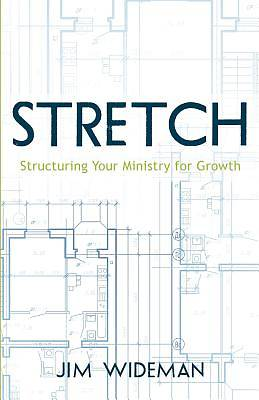 Stretch-Structuring Your Ministry for Growth