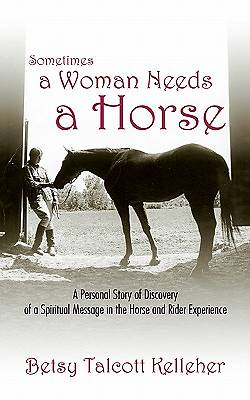 Sometimes a Woman Needs a Horse