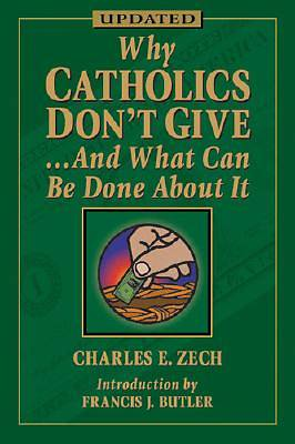Why Catholic Dont Give... and What Can Be Done about It