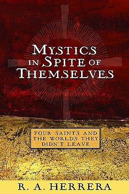Mystics in Spite of Themselves