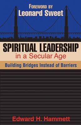 Spiritual Leadership in a Secular Age