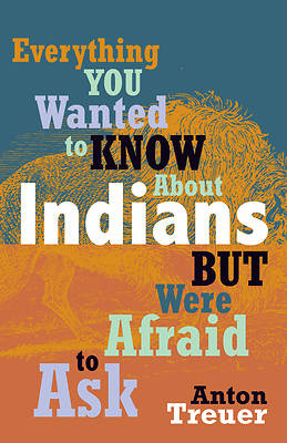 Picture of Everything You Wanted to Know about Indians But Were Afraid to Ask