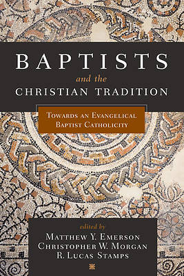 Picture of Baptists and the Christian Tradition