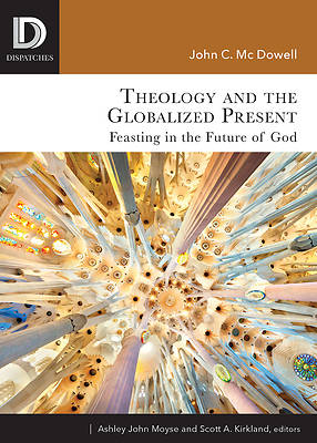 Picture of Theology and the Globalized Present