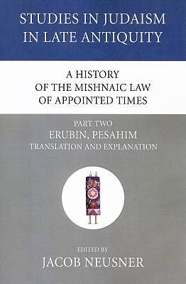 Picture of A History of the Mishnaic Law of Appointed Times, Part Two