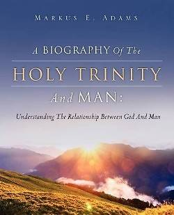 Picture of A Biography of the Holy Trinity and Man