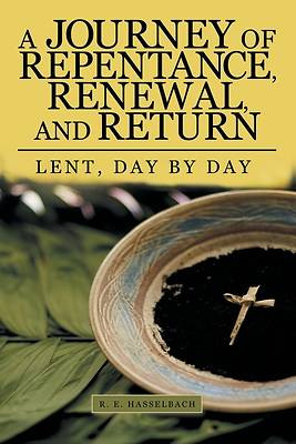 A Journey of Repentance, Renewal, and Return