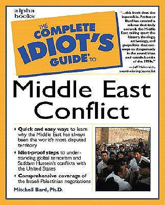 The Complete Idiots Guide to Middle East Conflict