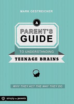 Picture of Parent's Guide to Understanding Teenage Brains