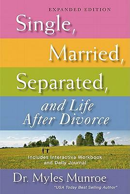 Single, Married, Separated, and Life After Divorce Expanded Edition