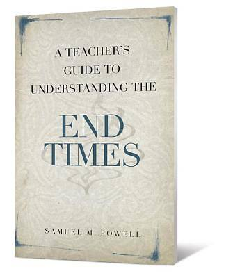 A Teachers Guide to Understanding the End Times