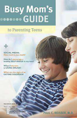 Busy Moms Guide to Parenting Teens
