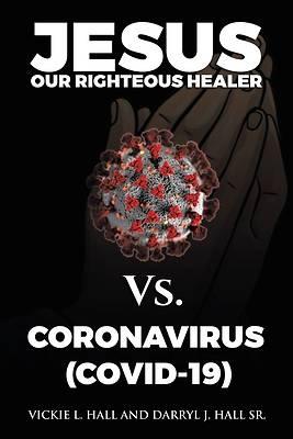 Picture of Jesus Our Righteous Healer Vs. Coronavirus (Covid-19)