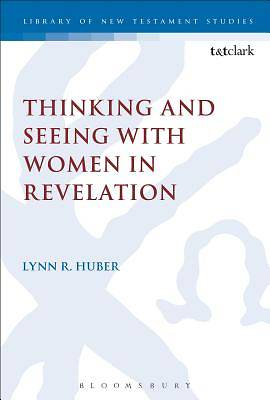 Picture of Thinking and Seeing with Women in Revelation