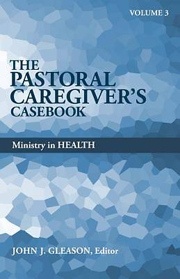 Picture of The Pastoral Caregiver's Casebook, Volume 3
